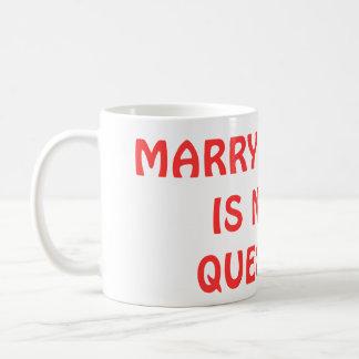 MARRY ME - Coffee Cup Coffee Mugs