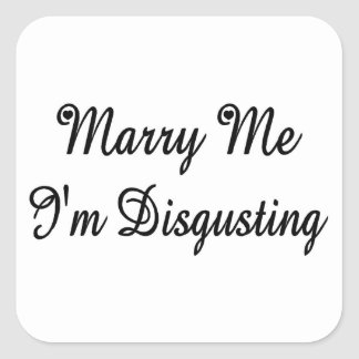Marry Me-I'm Disgusting Square Sticker