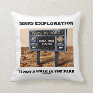 Mars Exploration Is Not A Walk In The Park (Sign) Throw Pillows