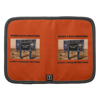 Mars Exploration Is Not A Walk In The Park Sign Folio Planners