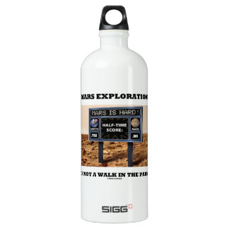 Mars Exploration Is Not A Walk In The Park (Sign) Water Bottle