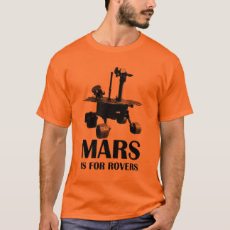 Mars is for Rovers T-Shirt