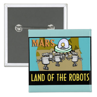 MARS - LAND OF THE ROBOTS BUTTON