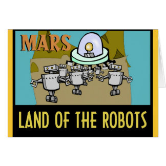 MARS - LAND OF THE ROBOTS CARD