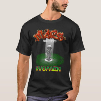 MARS NEEDS WOMEN T-Shirt
