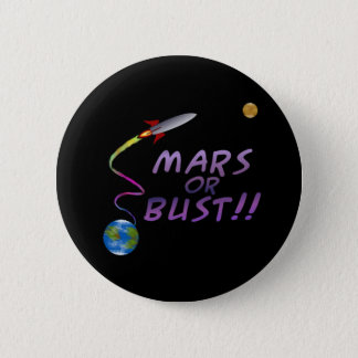 Mars or Bust!! Button