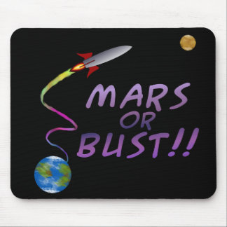 Mars Or Bust!! Mousepad