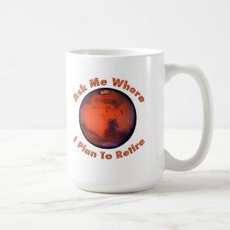 Mars Retirement Coffee Mug