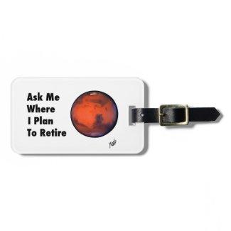 "Mars ""Retirement"" Luggage Tag"