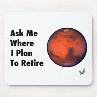 "Mars ""Retirement"" Mousepad"