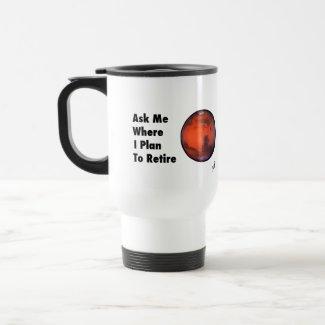 "Mars ""Retirement"" Travel Mug"