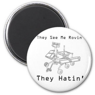 Mars Rover They See Me Rovin They Hatin Fridge Magnet