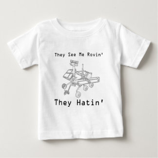 Mars Rover They See Me Rovin They Hatin Infant T-shirt