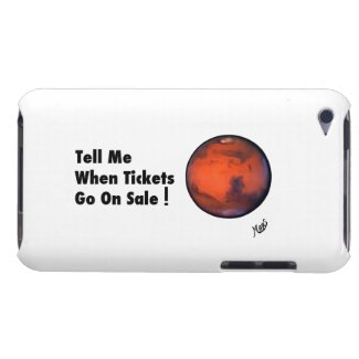 """MARS -- """"Tickets On Sale"""" -- iPod Touch Case"""