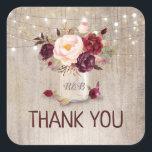 "Marsala Flowers Mason Jar Rustic Wedding Thank You Square Sticker<br><div class=""desc"">Burgundy floral mason jar wedding thank you seal</div>"