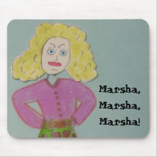 Marsha, Marsha, Marsha! Mouse Pad