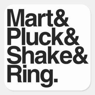Mart&Pluck&Shake&Ring. (sticker) Square Sticker
