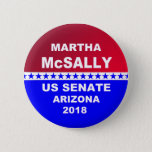 "Martha McSally US Senate 2018 Arizona button<br><div class=""desc"">Martha McSally US Senate 2018 Arizona popular political  buttons. This red,  white and blue 2018 midterm design.</div>"