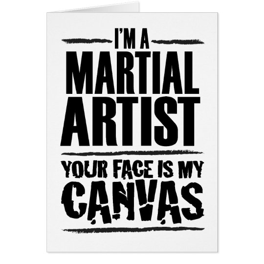 Martial Artist – Your face is my canvas Card