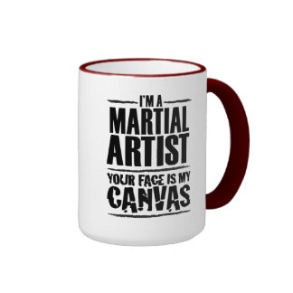 Martial Artist – Your face is my canvas Mug