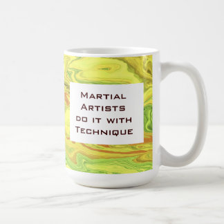 Martial artists do it with technique coffee mug