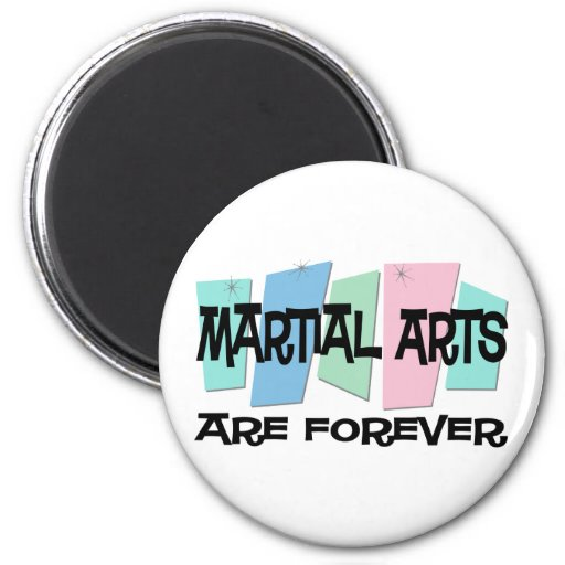 Martial Arts Are Forever 2 Inch Round Magnet