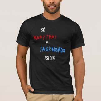 Martial arts, so I do not touch pelot T-Shirt