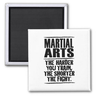 Martial Arts – The harder you train Magnet