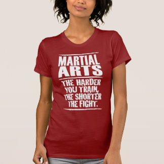Martial Arts – The harder you train T-shirt