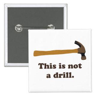 Martillo - esto no es un taladro pin