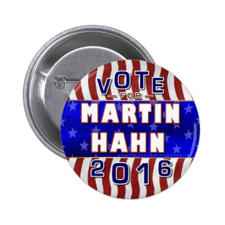Martin Hahn President 2016 Election Independent Pinback Button