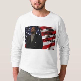Martin Jackson for President sweatshirt