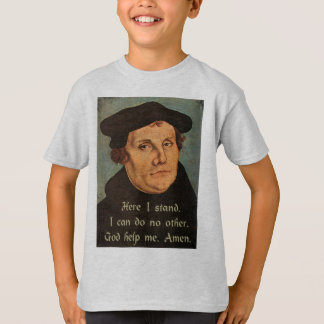Martin Luther Here I Stand 95 Theses Religious T-Shirt