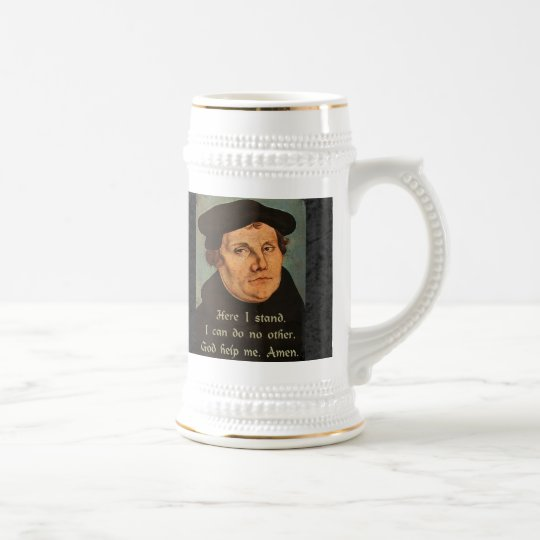 Martin Luther Here I Stand Quotation Beer Stein