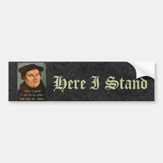 Martin Luther  Here I Stand Quotation Bumper Sticker