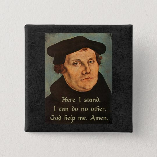 Martin Luther  Here I Stand Quotation Button