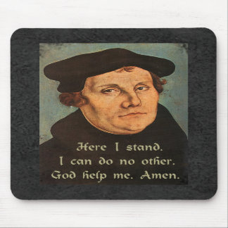 Martin Luther - Here I Stand Quotation Mousepads