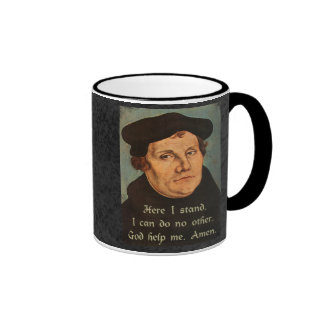 Martin Luther Here I Stand Quotation Ringer Coffee Mug