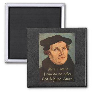 Martin Luther Here I Stand Quotation of Faith 2 Inch Square Magnet