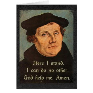 Martin Luther  Here I Stand Religious Quotation Greeting Card