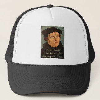 Martin Luther Quotation Here I Stand 95 Theses Trucker Hat