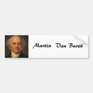 Martin Van Buren 8th President Car Bumper Sticker