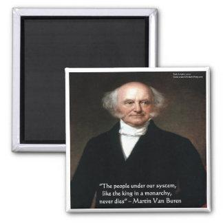 """Martin Van Buren """"Americans Live"""" Wisdom Gifts Magnet"""