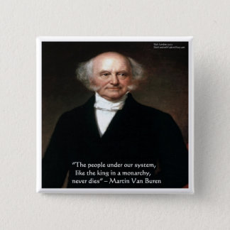 "Martin Van Buren ""Americans Live"" Wisdom Gifts Pinback Button"