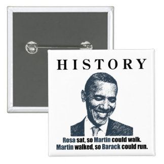 Martin walked so Barack could run. 2 Inch Square Button