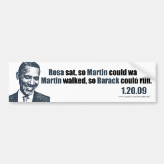 Martin walked so Barack could run. Bumper Sticker