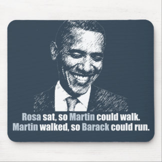 Martin walked so Barack could run. Mouse Pad