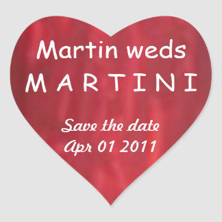 Martin Weds Martini - Sweet Heart Save the Date Heart Sticker
