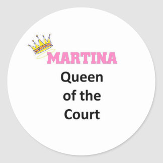 Martina queen of the court classic round sticker