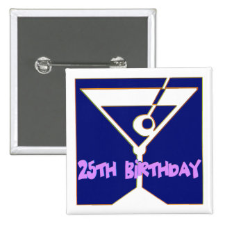 Martini 25th Birthday Gifts Pinback Button